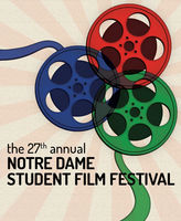 The 27th Annual Notre Dame Student Film Festival