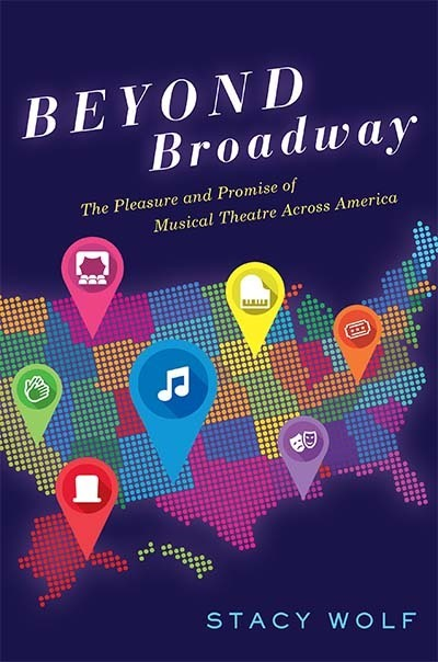 Stacy Wolf Beyond Broadway Book Cover
